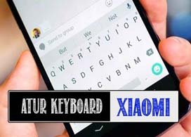 Cara-Memperbesar-Ukuran-Keyboard-Xiaomi