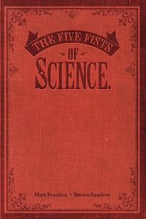 Five Fists of Science - Matt Fraction