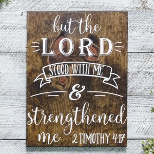2Timothy 4:17 Scripture Handmade Solid Wood Sign