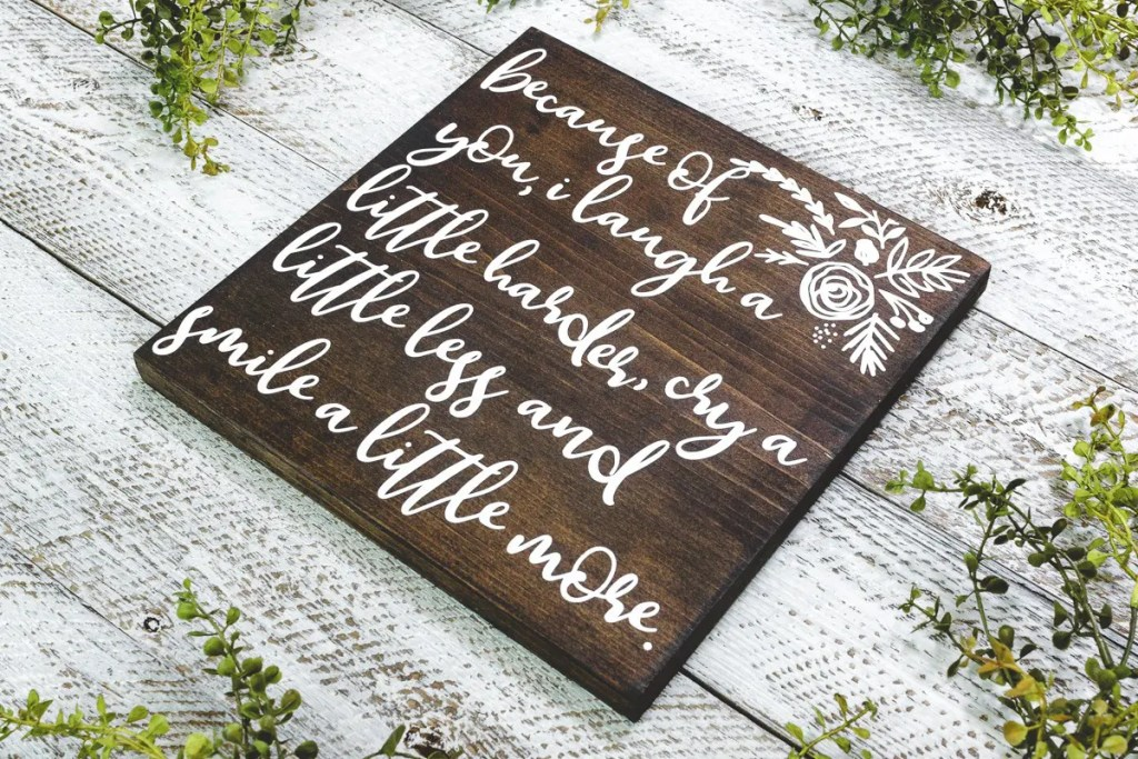 Because of You Handmade Solid Wood Sign