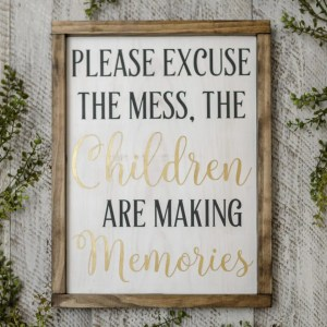 Excuse the Mess Handmade Solid Wood Sign