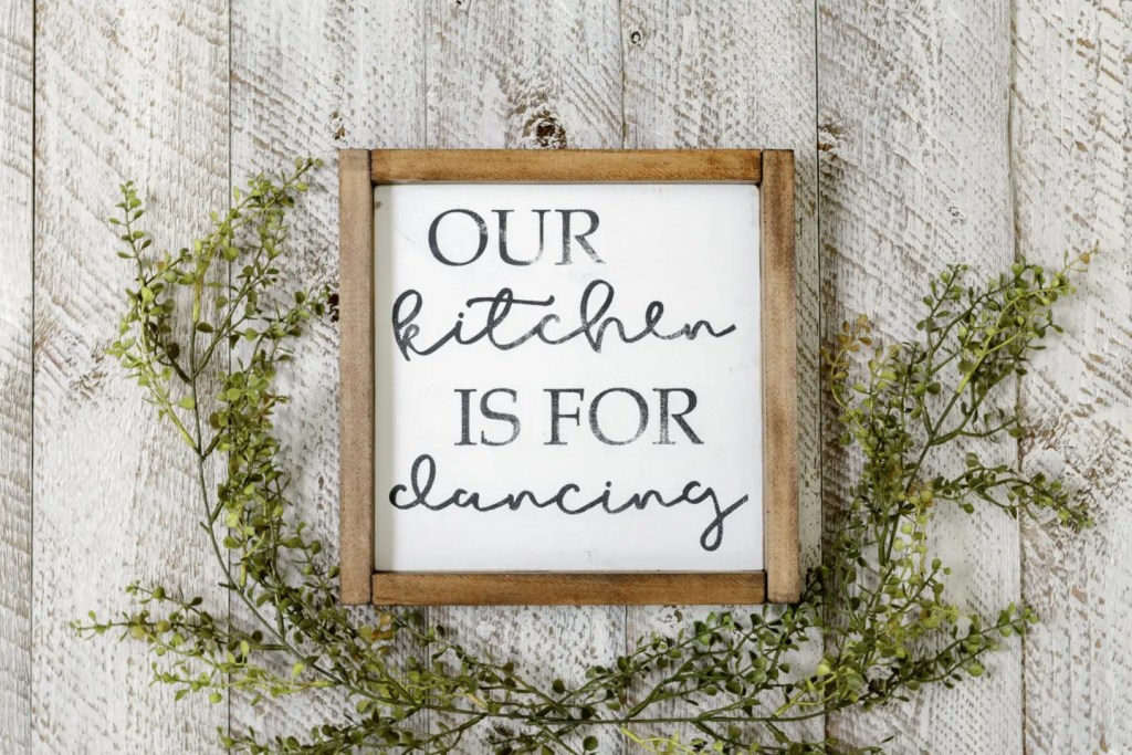 Out Kitchen is for Dancing Handmade Solid Wood Sign