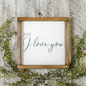 P.S. I Love You Handmade Solid Wood Sign