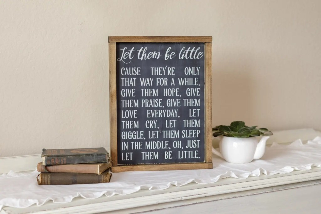 Let them be little Handmade Solid Wood Sign