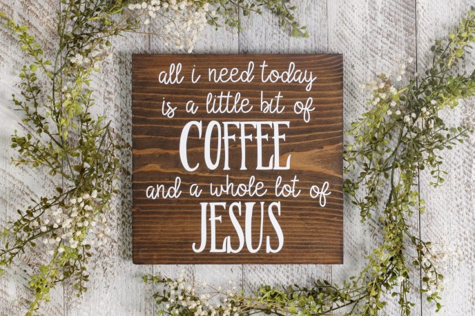 Coffee and Jesus Wooden Sign