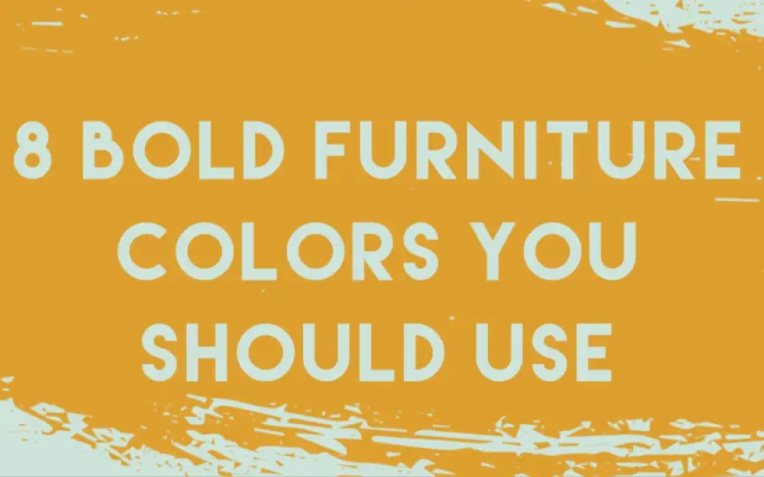 8 Bold Furniture Colors You Should Be Using