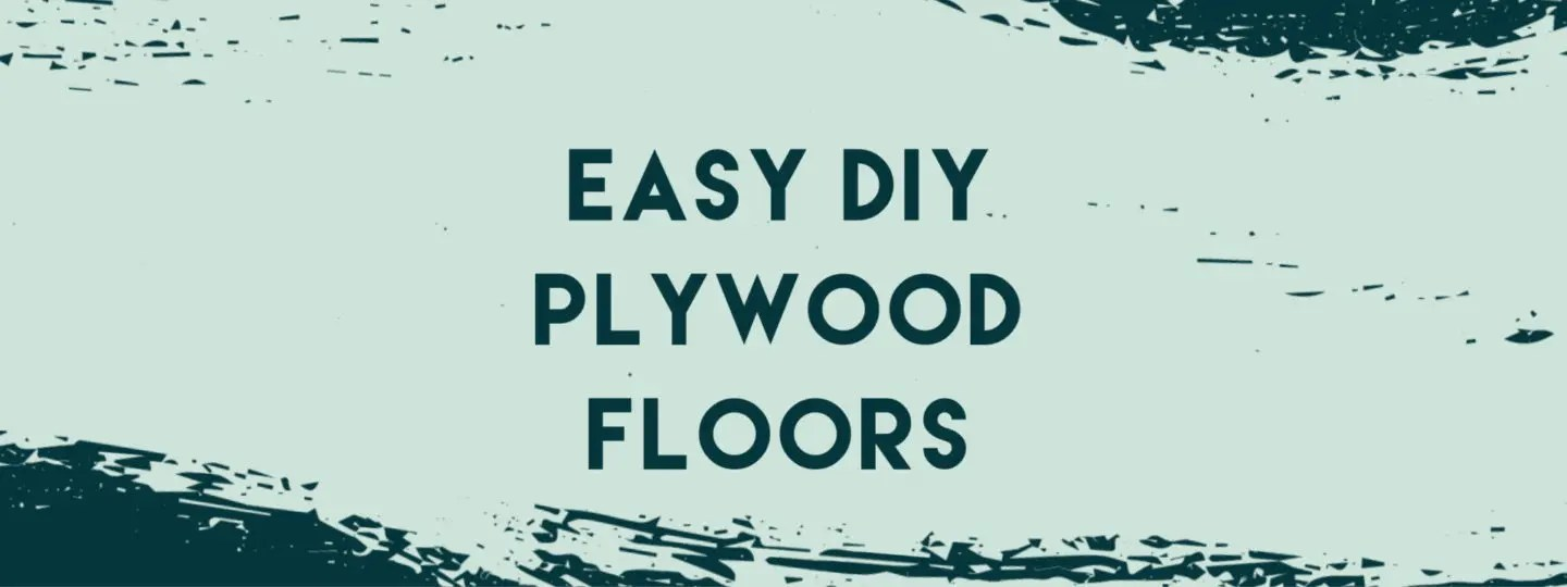 Easy DIY Plywood Floors on a Budget Banner