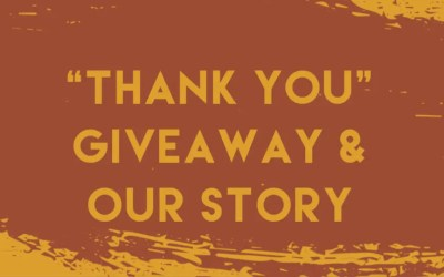 """""""Thank You"""" Giveaway & The Story of Our Small Business!"""