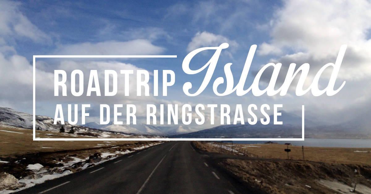 Roadtrip Island Tipps
