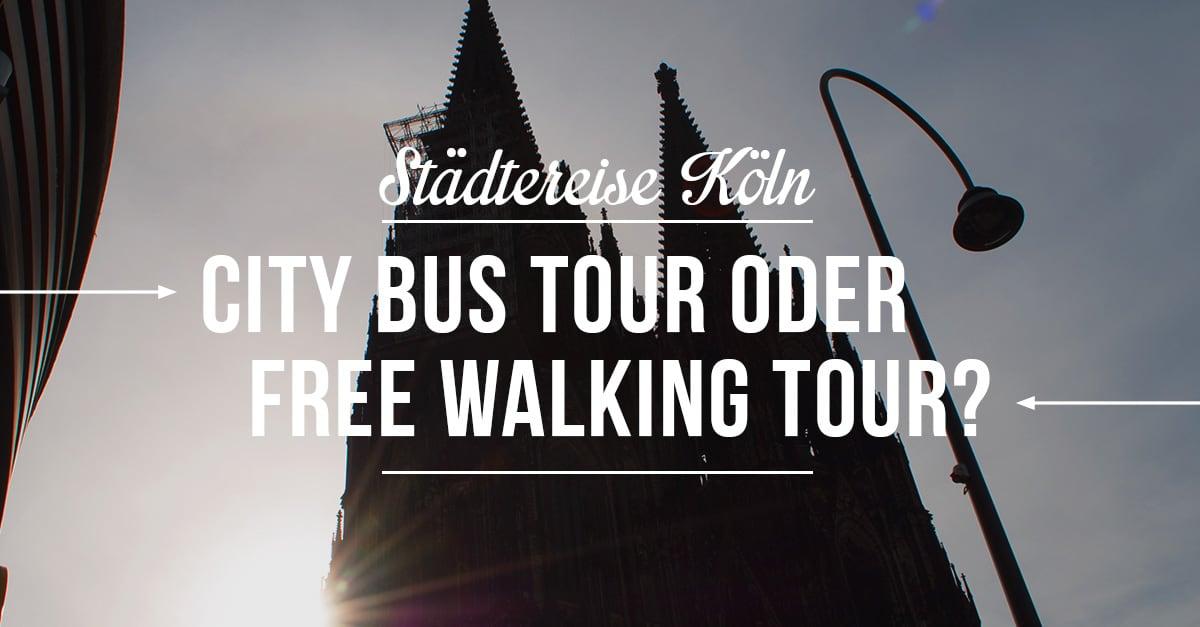 City Bus Tour vs. Free Walking Tour in Köln