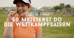 Laufen im Sommer Wettkampfsaison