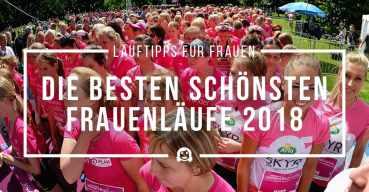 Deutschlands schönste Laufevents für Frauen 2018