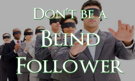 CAN'T BE A BLIND FOLLOWER, I'D RATHER BE A BELIEVER THAT WE DESERVE BETTER!