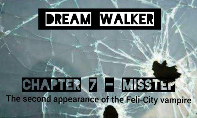 DREAM WALKER – Chapter 7 : Misstep