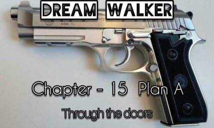 Dream Walker – Chapter 15: Plan A