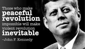 President John F. Kennedy Peaceful Revolution Quote