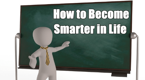 How to get smarter - How to become smarter
