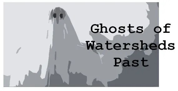 Ghosts of watersheds past