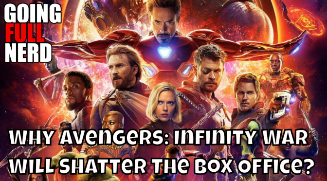 Why the Avengers: Infinity War Will Shatter the Box Office.  Trailer Reaction