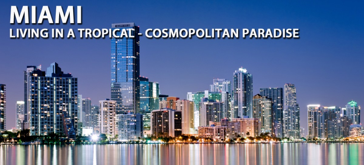 Going Global, Miami - Living in a Tropical - Cosmopolitan Paradise