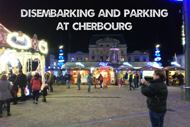 Disembarking And Parking At Cherbourg