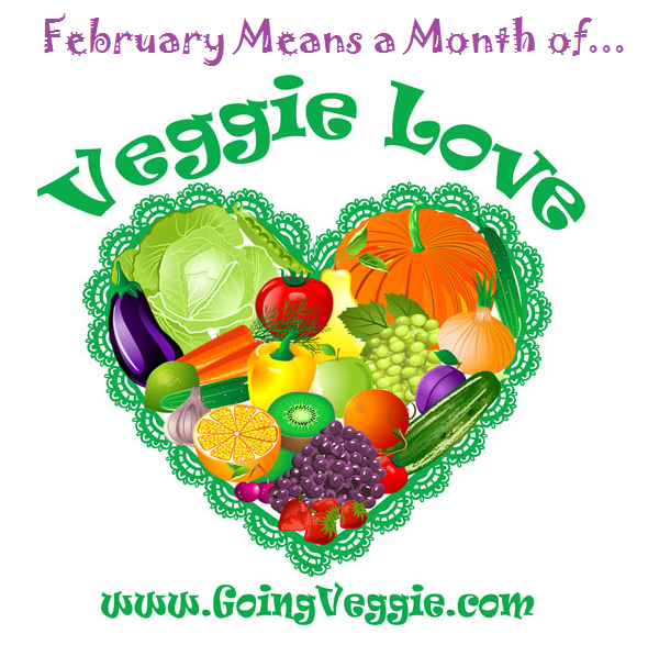 February Means A Month of Veggie Love at GoingVeggie.com