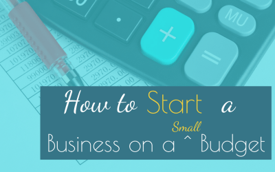 How to Start a Business on a Small Budget