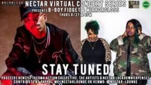 Watch Nectar Virtual Concert Series - Mirrorgloss & B-Boy Fidget