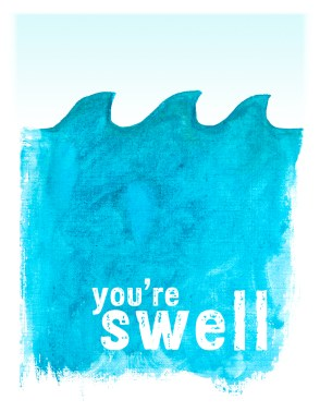 """[image description: a watercolor painting of simple, bright turquoise waves against a light ice blue sky. text on the waves reads """"you're swell"""".]"""