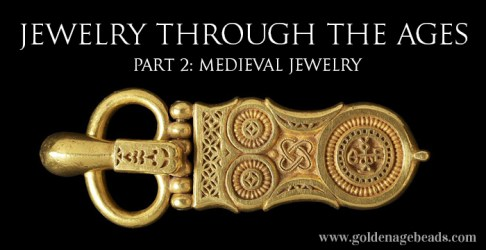 Jewelry Through The Ages Part 2 Medieval Jewelry Golden Age Beads