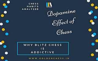 Why Blitz Chess is addictive – Dopamine effect of Chess Blitz