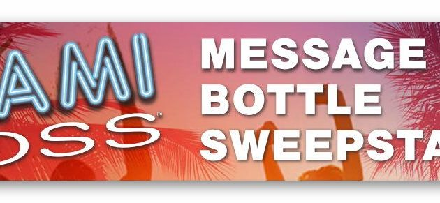 "Miami VOSS ""Message in a Bottle"" Instant Win Sweepstakes"