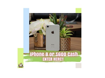 iPhone 8 or $600 Cash Giveaway