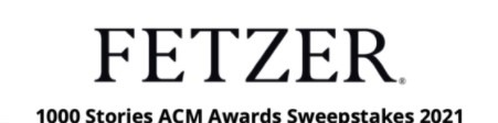 Fetzer 1000 Stories ACM Awards Text Entry Sweepstakes