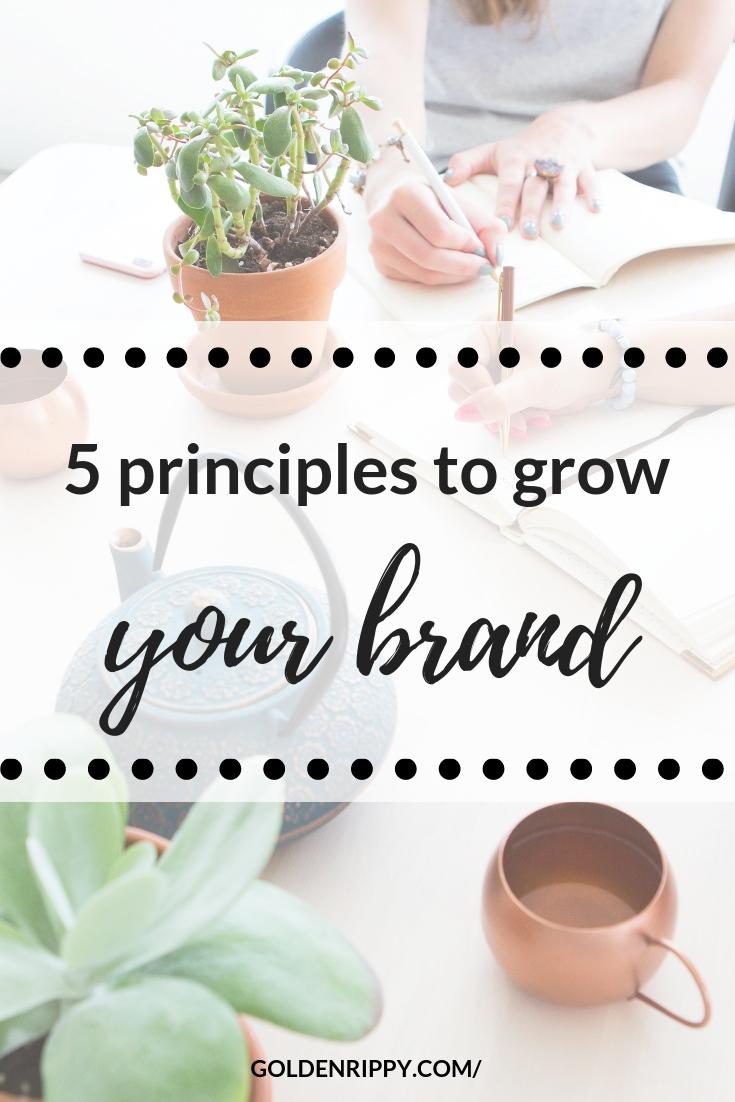 5 principles to grow your brand