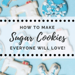 Amazing Sugar Cookie Recipe for Cutouts
