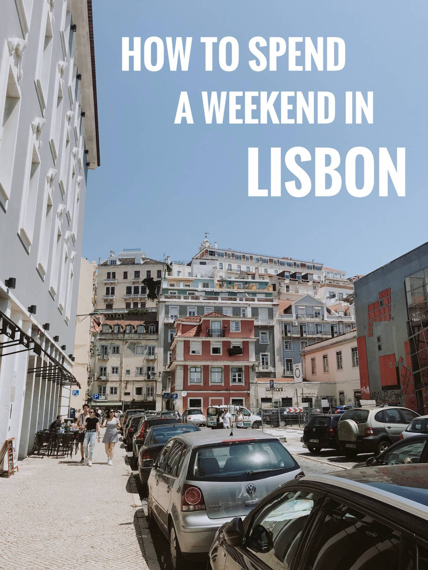 How to Spend a Weekend in Lisbon