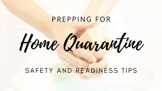 Prepping for Home Quarantine -Safety and Readiness Tips