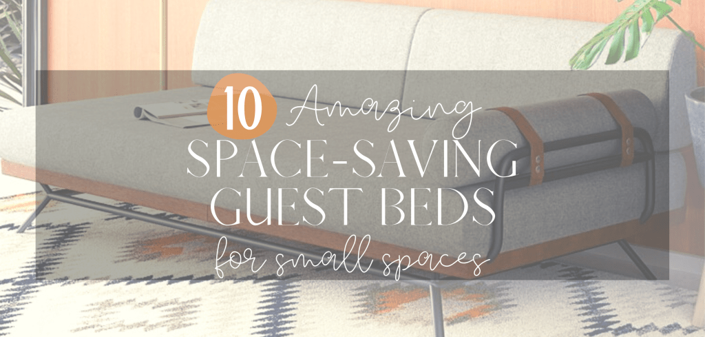 Best Space-Saving Guest Beds