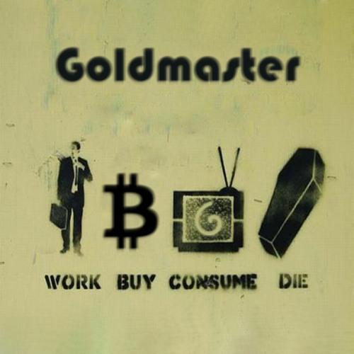 Goldmaster-Work-Buy-Consume-Die-500px