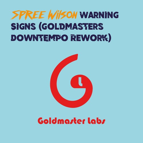 Spree-Wilson-Warning-Signs-(Goldmasters-Downtempo-Remix)-500px