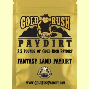 2.5 Pounds of FANTASY LAND PAYDIRT!  Exclusive to Gold Rush Paydirt.  This Paydirt is collected from land that produces fantastic gold!