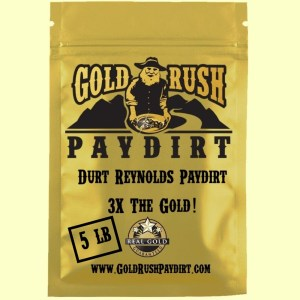 DURT REYNOLDS PAYDIRT!  3X the Gold!  5 lbs, free ship!