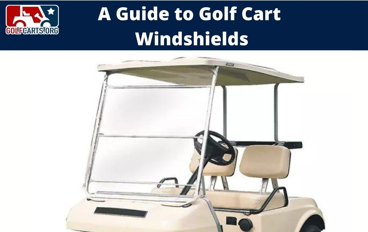 A guide to golf cart windshields