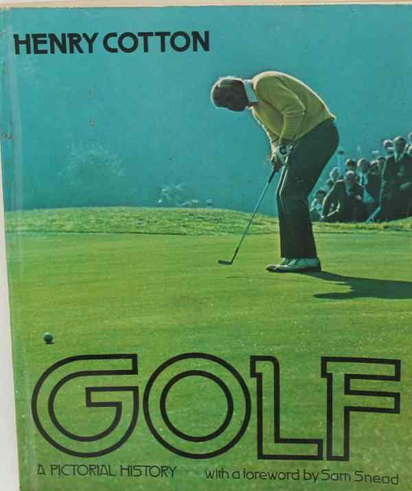 Golf: A Pictorial History by Henry Cotton