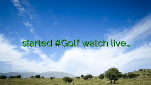 started #Golf watch live…