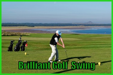 Brilliant Golf Swing
