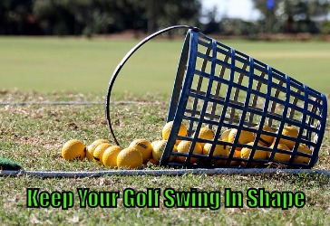 Keep Your Golf Swing In Shape