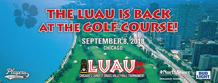 2018 Luau Chicago Grass Volleyball Tournament & Party