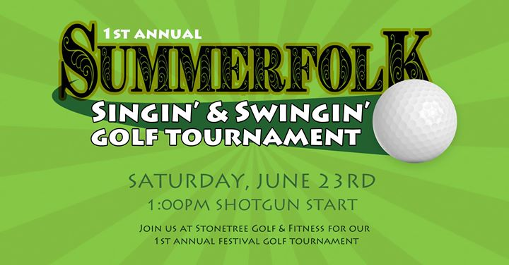 1st Annual Summerfolk Singin' & Swingin' Golf Tournament
